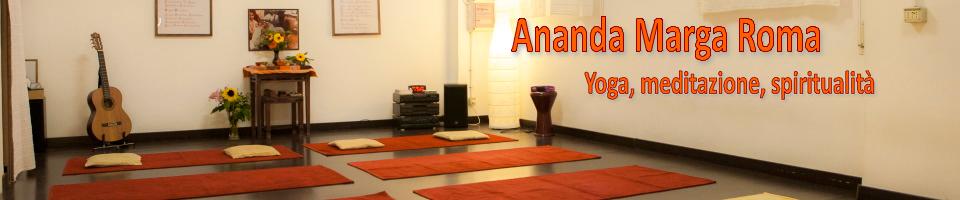 Yoga, Meditazione e Spiritualità – Ananda Marga Roma - Realizzazione del Sè e  Servizio all'Umanità